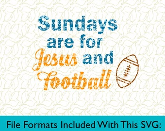 Football SVG Fall SVG Sundays Are For Jesus and Football Svg, Png, Dxf, Eps, Pdf, Jpeg files for Cutting Machines Silhouette Cameo or Cricut