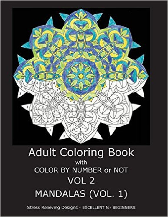 Adult Coloring Book With Color By Number or NOT - Volume 2 (Mandalas Vol. 1)