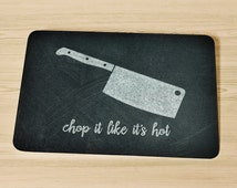 Black and Gray Chop It Like It's Hot Cutting Board, Dishwasher Safe, Funny Kitchen