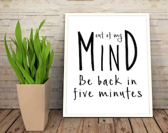 Out of my mind Be back in five minutes - Digital Print