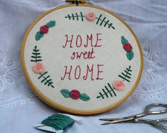 Original Hand Embroidery Hoop  Home Sweet Home Hoop Art Wall Art Floral 6 inch Sign