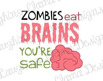 Zombies Eat Brains You're Safe - SVG File