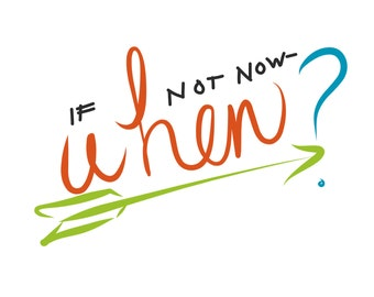 If Not Now - When Digital Print