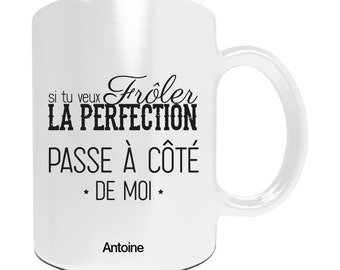 Mug to be personalized if you want to come close to perfection