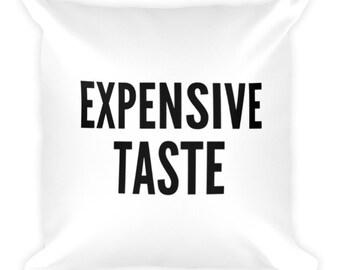 Expensive Taste - Throw Pillow