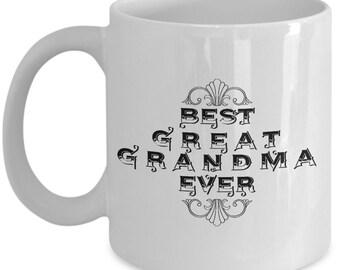 Unique Coffee Mug - Best Great Grandma Ever - Amazing Present Idea