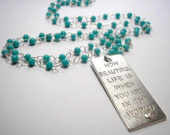 """How Beautiful Life is When you are in the World - 36"""" Necklace"""