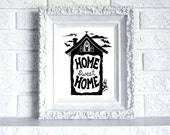 Home Sweet Home - 8 x 10 Print on matte paper