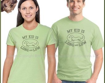 My Kid is Long and Low Dachshund T-Shirt
