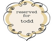 RESERVED for Todd