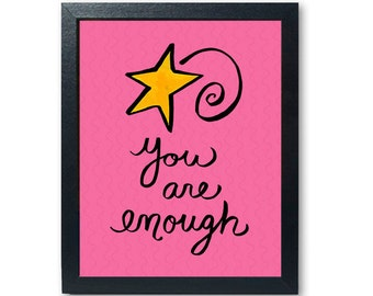 You Are Enough Art Print - Self Care Inspirational Saying Quote