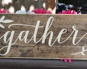 Gather - gather wood sign - gather sign - kitchen decor - wood sign sayings - home decor - kitchen wall art wood sign -Style# HM133
