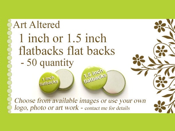 1 inch or 1.5 inch Custom FLAT BACKS FLATBACKS 50 Promos Photo, Art or Logo crafts scrapbooking supplies embellisments personalized