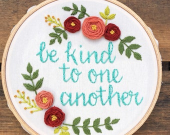 Be Kind to One Another - Ellen embroidery hoop art