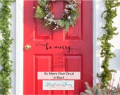 Be Merry Front Door Decal • Script Lettering Christmas Holiday Decoration - Entryway Decor Winter Christmas Decoration Holiday Decal
