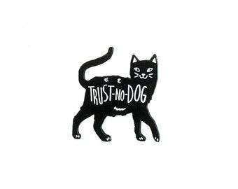 Trust No Dog pin | enamel pin | lapel pin