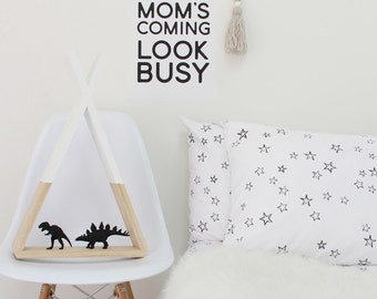 Funny Kids Art, Kids Decals, Wall Decals, Wall Art Decals, Monochromatic Kids Rooms, Mom's Coming Look Busy Poster, Black and White Wall Art