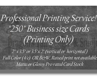 Professional Printing Services- 250 Business Cards, Calling Cards, Club Cards. Full Color or B&W, single or double sided, Premium cardstock
