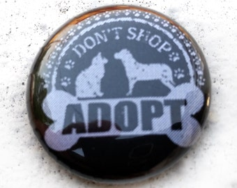 Don't Shop Adopt 1 inch Button