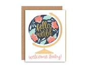 Hello World Welcome Baby! Illustrated Card//1canoe2