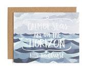 Calmer Seas Are On the Horizon Illustrated Card//1canoe2