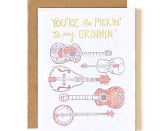 You're the Pickin' to My Grinnin' Letterpress Card // 1canoe2
