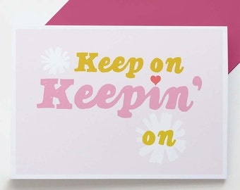 Keep On Keepin' On card