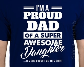 Funny Proud Dad T-shirt T-shirt Tee Shirt Gift from Daughter Best Papa Ever Papa Father Dad Husband Father's Day Best DAD Ever