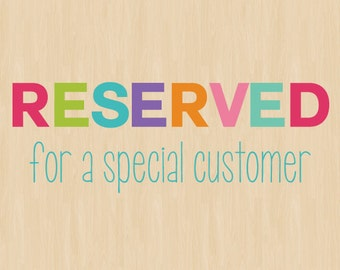 Reserved for Trixie H.
