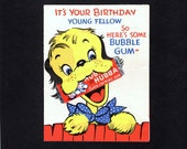 Birthday Greeting Card of Dog with Stick of Gum in Mouth!  FAB!