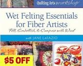 Wet Felting Essentials for Fiber Artists ~ instructional DVD~ON SALE
