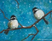 Two Chickadees  9 x 12 inches Acrylic on Canvas