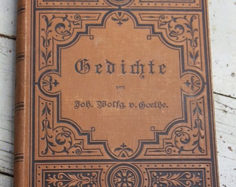 Foreign ANTIQUE BOOK- Gedichte- Goethe- Hardcover German- Poetry with Sepia Toned Pages