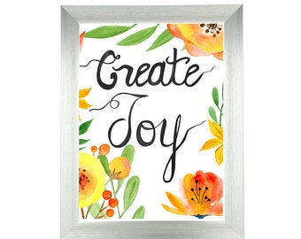Inspirational Watercolor Prints, Handlettered Decor, Create Joy, Boho Springtime Decor, Floral Watercolors