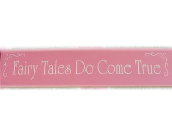 Fairy Tales Do Come True primitive wood sign