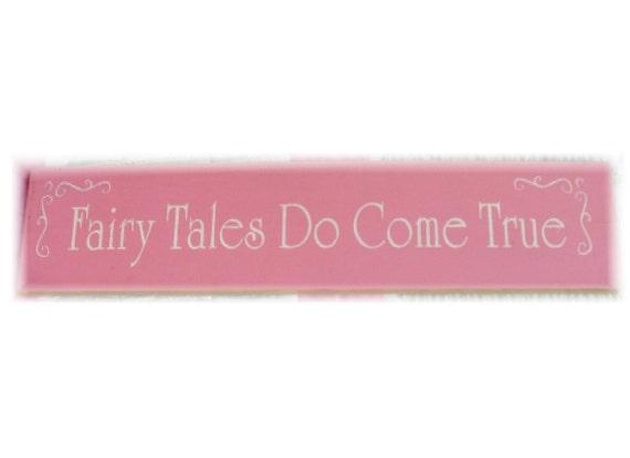 Fairy Tales Do Come True primitive wood sign