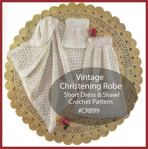 Crochet Patterns Christening Shawls : Christening Gown Robe Shawl Dress Crochet Pattern Infant