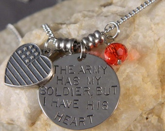 The Army has My Soldier, But I Have his Heart Handstamped Necklace with Flag Heart