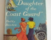 "1938 Novel ""Daughter of the Coast Guard"" by Betty Baxter, 252 pages, Hardcover,  Inscription dated 1945"