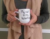 Mug - My Cat is My Valentine