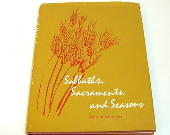 Sabbaths, Sacraments, And Seasons By Arnold Kenseth, Religious Poetry Book