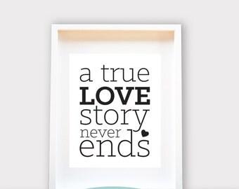 A True Love Story, Printable Art, Wall Decor, Instant Dowload