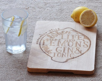 Gin Lovers Personalised lemon Chopping board ~when life gives you lemons make gin and tonic