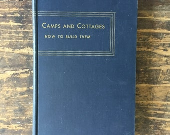 Vintage Camps and Cottages How to Build Them