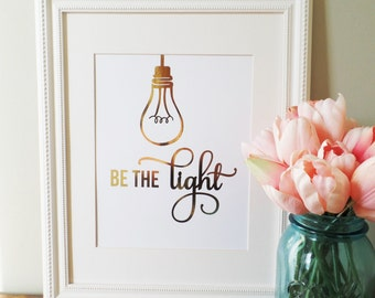 Be The Light, 8x10 Real Foil Print