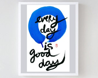 "Zen Enso, Circle ""Every Day is a Good Day"" Calligraphy Custom Painting- Wall Art, Zen sumi e ink painting, japan tea scroll, zen decor art"