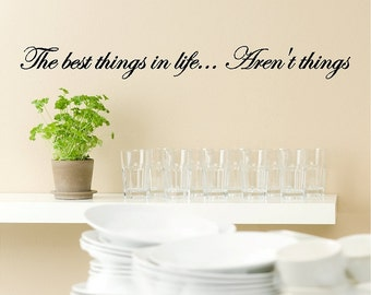 The best things in life....Inspirational Wall Decal Removable Home Wall Sticker Lettering