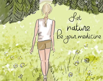 Let Nature Be your Medicine - Nature Lover - Mountains - Inspirational Art for Women -