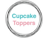 CUPCAKE TOPPERS, DIY Printable, Baby Shower Decorations, Bridal Shower Decor, Wedding, Party Decor