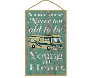 """Teal Never Too Old To Be Young At Heart Motorhome RV Camper Camping Sign Plaque 10""""x16"""""""